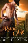 Book Cover Image. Title: Rescue Me, Author: Jaci Burton