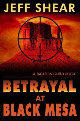 The Trinity Conspiracy, Betrayal at Black Mesa (The Jackson Guild Saga, #3)