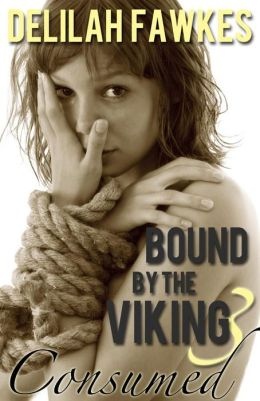 Bound by the Viking, Part 3: Consumed