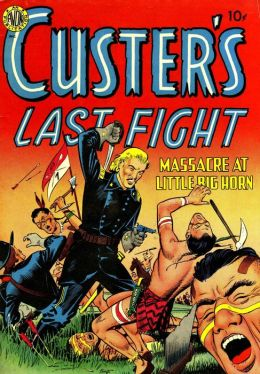 Custer's Last Fight Western Comic Book