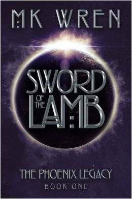 Sword of the Lamb (Book One of the Phoenix Legacy)