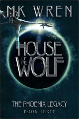 House of the Wolf (Book Three of the Phoenix Legacy)