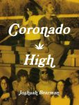 Book Cover Image. Title: Coronado High, Author: Joshuah Bearman