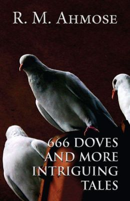 666 Doves and More Intriguing Tales