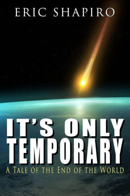 It's Only Temporary (A Tale of the End of the World)