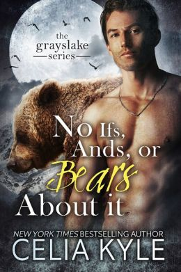 No Ifs, Ands, or Bears About It (Paranormal Shapeshifter BBW Romance)