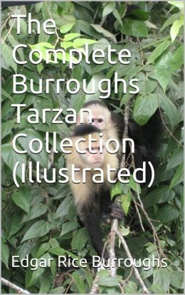 The Complete Burroughs Tarzan Collection - Illustrated