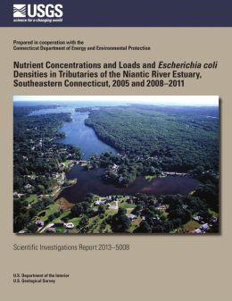 Nutrient Concentrations and Loads and Escherichia coli Densities in Tributaries of the Niantic River Estuary, Southeastern Connecticut