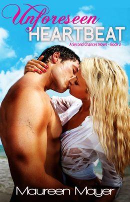 Unforeseen Heartbeat (Second Chances #2)