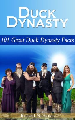 Duck Dynasty: 101 Great Duck Dynasty Facts