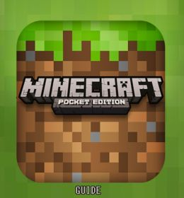 Minecraft Pocket Edition: Ultimate Game Guide