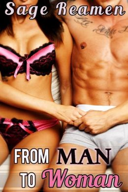 From Man to Woman - An Erotic Gender Swap Story