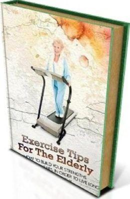 Secrets To Exercise Tips For The Elderly -