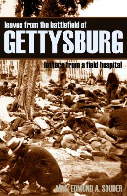 Leave from the Battlefield of Gettysburg: Letters from a Field Hospital