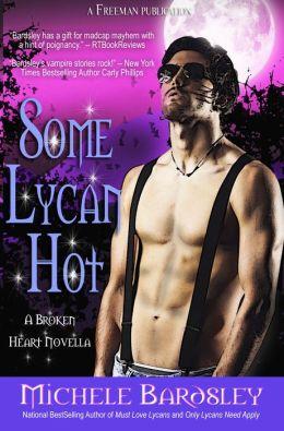 Some Lycan Hot: A Broken Heart Novella