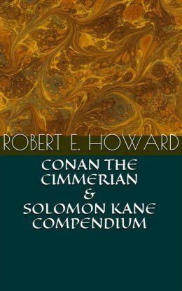 Conan the Cimmerian Saga and Adventures of Solomon Kane Compendium