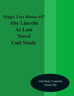 Magic Tree House #47 Abe Lincoln at Lat Novel Unit Study