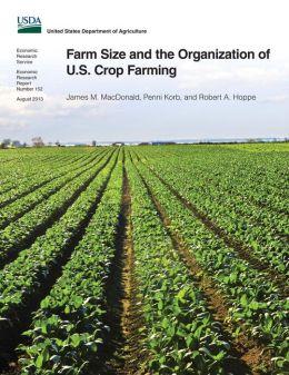 Farm Size and the Organization of U.S. Crop Farming