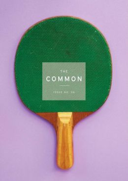 The Common: A Modern Sense of Place: Issue 06