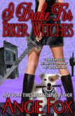 Book Cover Image. Title: I Brake for Biker Witches, Author: Angie Fox
