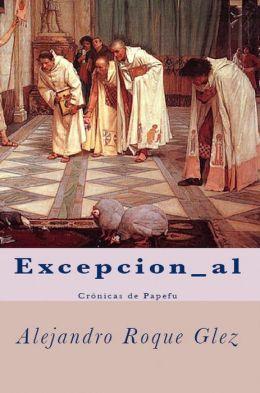 Excepcion_al. Cronicas de Papefu.