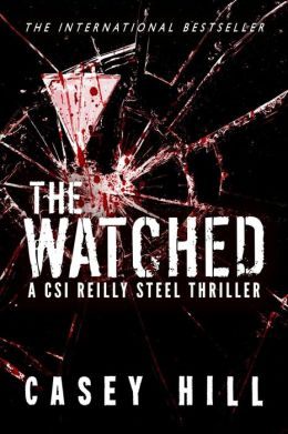 The Watched (CSI Reilly Steel #4)