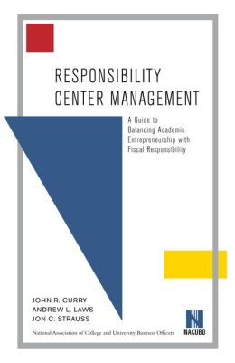 Responsibility Center Management, A Guide to Balancing Academic Entrepreneurship with Fiscal Responsibility