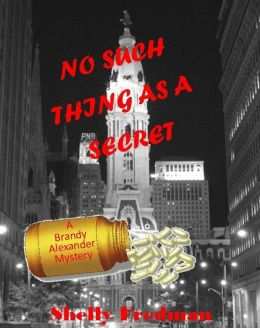 No Such Thing As A Secret: A Brandy Alexander Mystery
