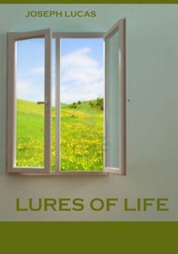 Lures of Life (Illustrated)
