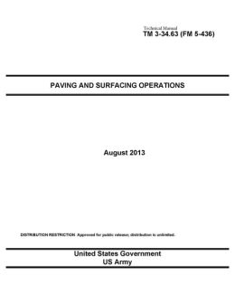 Technical Manual TM 3-34.63 (FM 5-436) Paving and Surfacing Operations August 2013