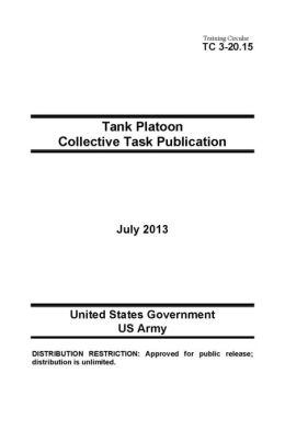 Training Circular TC 3-20.15 Tank Platoon Collective Task Publication July 2013