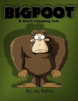 Bigfoot a short camping tale