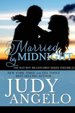 Married by Midnight (The BAD BOY BILLIONAIRES Series, #12)