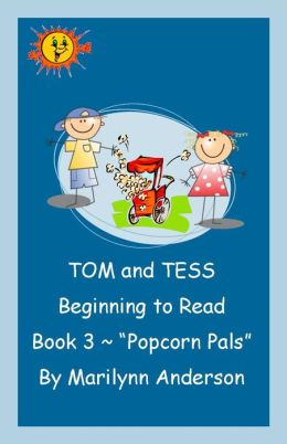 TOM and TESS ~~ BEGINNING TO READ ~ Book Three ~