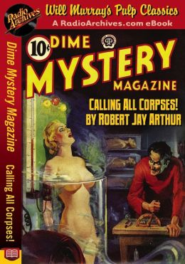 Dime Mystery Magazine Calling All Corpses!