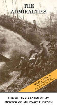 The Admiralties: Operations of the 1st Cavalry Division, 29 February-18 May 1944