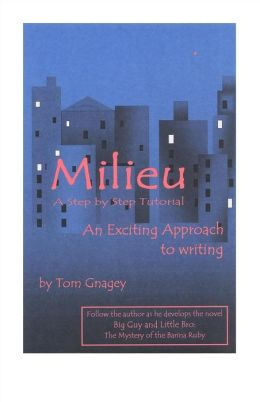 Milieu: a step by step approach to writing