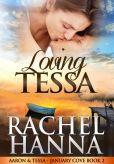 Book Cover Image. Title: Loving Tessa - January Cove Book 2 (January Cove Series, #2), Author: Rachel Hanna