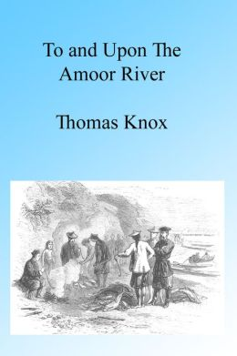 To and upon the Amoor, Illustrated