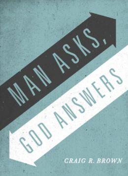 Man Asks God Answers