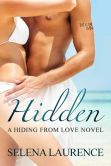 Book Cover Image. Title: Hidden - A Hiding From Love Novel, Author: Selena Laurence
