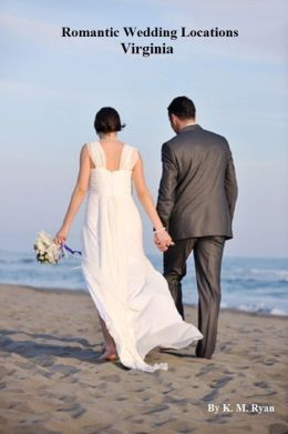 Romantic Wedding Locations - Virginia