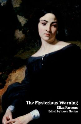 The Mysterious Warning: A German Story (Gothic Classics)