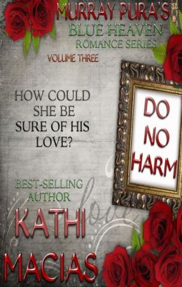 Murray Pura's Blue Heaven Romance Series - Volume 3 - Do No Harm
