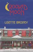 Book Cover Image. Title: Crooked Moon, Author: Lisette Brodey