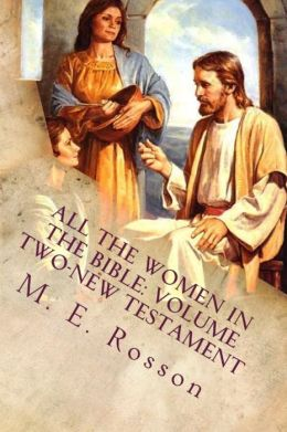 All the Women in the Bible: Volume Two-New Testament