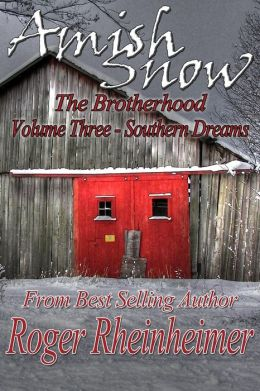 Amish Snow : The Brotherhood - Volume 3 - Southern Dreams