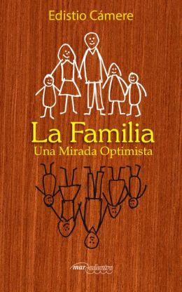 La Familia: Una mirada optimista
