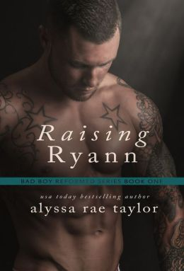 Raising Ryann (Bad Boy Reformed Series)