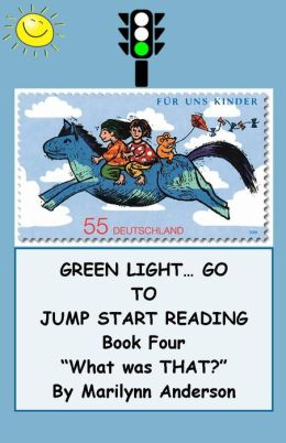 GREEN LIGHT... GO ~~ TO JUMP START READING ~~ A Remedial Reading Program for Success ~ BOOK FOUR ~